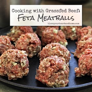 Cooking with Grassfed Beef: Feta Meatballs